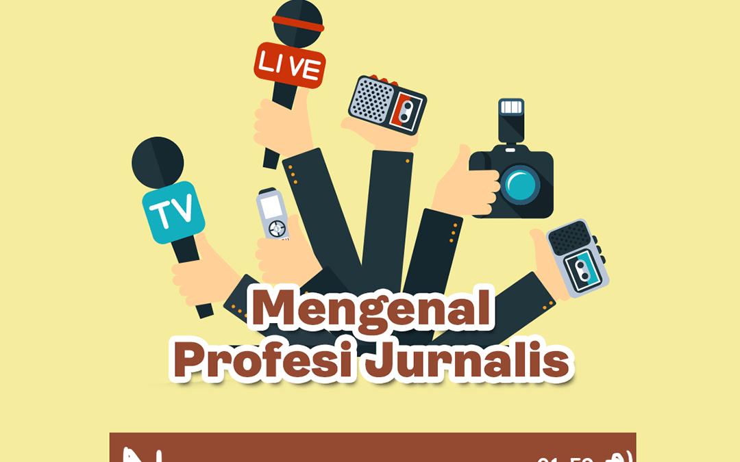 Mengenal Profesi Jurnalis